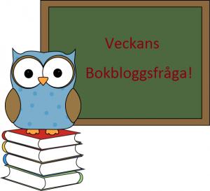 Veckans bokbloggsfraga