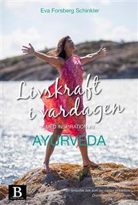livskraft-i-vardagen-med-inspiration-av-ayurveda